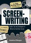 The Only Writing Series You'll Ever Need   Screenwriting: Insider Tips and Techniques to Write for the Silver Screen! Cover Image