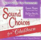 Sound Choices for Children Cover Image