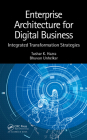 Enterprise Architecture for Digital Business: Integrated Transformation Strategies Cover Image