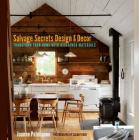 Salvage Secrets Design & Decor: Transform Your Home with Reclaimed Materials Cover Image