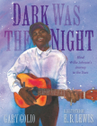 Dark Was the Night: Blind Willie Johnson's Journey to the Stars Cover Image