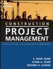 Construction Project Management: A Practical Guide to Field Construction Management Cover Image