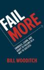 Fail More: Embrace, Learn, and Adapt to Failure as a Way to Success Cover Image