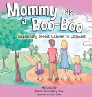 Mommy Has a Boo-Boo: Explaining Breast Cancer to Children Cover Image