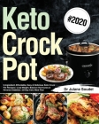 Keto Crock Pot Cookbook #2020: 5-Ingredient Affordable, Easy & Delicious Keto Crock Pot Recipes Lose Weight, Balance Hormones & Reverse Diabetes 30-D Cover Image