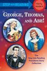 George, Thomas, and Abe!: The Step Into Reading Presidents Story Collection Cover Image
