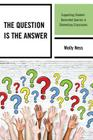 The Question is the Answer: Supporting Student-Generated Queries in Elementary Classrooms Cover Image