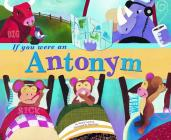 If You Were an Antonym (Word Fun) Cover Image