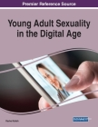 Young Adult Sexuality in the Digital Age Cover Image