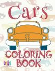✌ Cars ✎ Car Coloring Book for Boys ✎ Children's Colouring Books ✍ (Coloring Book Bambini) Learn To Dye: ✌ Coloring Book Cover Image