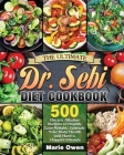 The Ultimate Dr. Sebi Diet Cookbook: 500 Electric Alkaline Recipes to Rapidly Lose Weight, Upgrade Your Body Health and Have a Happier Lifestyle Cover Image
