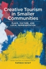 Creative Tourism in Smaller Communities: Place, Culture, and Local Representation Cover Image