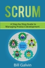 Scrum: A Step-by-Step Guide to Managing Product Development Cover Image
