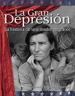 La Gran Depresión: La Historia de Una Madre Migrante (the Great Depression: A Migrant Mother's Story) (Building Fluency Through Reader's Theater) Cover Image
