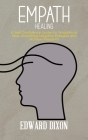 Empath Healing: A Survival Guide for Empaths and Sensitive Individuals, Become a Healer Instead of Absorbing Negative Energies Cover Image