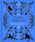 Psychic Spellcraft, 12: A Modern-Day Wiccapedia of Divination & Intuition Rituals (Modern-Day Witch) Cover Image