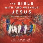 The Bible with and Without Jesus Lib/E: How Jews and Christians Read the Same Stories Differently Cover Image