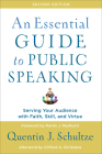 An Essential Guide to Public Speaking: Serving Your Audience with Faith, Skill, and Virtue Cover Image