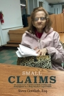 Small Claims: An Attorney's Journey to Seek Justice and Redemption in a Soup Kitchen Legal Clinic Cover Image