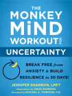 The Monkey Mind Workout for Uncertainty: Break Free from Anxiety and Build Resilience in 30 Days! Cover Image