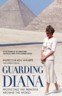Guarding Diana: Protecting the Princess Around the World Cover Image