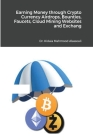 Earning Money through Crypto Currency Airdrops, Bounties, Faucets, Cloud Mining Websites and Exchanges Cover Image