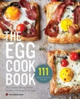 Egg Cookbook: The Creative Farm-To-Table Guide to Cooking Fresh Eggs Cover Image