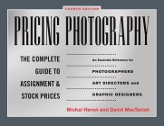 Pricing Photography: The Complete Guide to Assignment and Stock Prices Cover Image