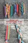 Plastic Lace Fun Craft Ideas To Try: Beginners Guide to Make Plastic Lace Craft At Home Cover Image