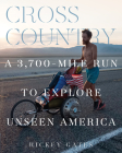 Cross Country: A 3,700-Mile Run to Explore Unseen America Cover Image