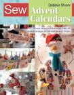 Sew Advent Calendars: Count down to Christmas with 20 stylish designs to fill with festive treats (SEW SERIES) Cover Image