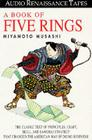 A Book of Five Rings: The Classic Text of Principles, Craft, Skill and Samurai Strategy that Changed the American Way of Doing B Cover Image