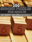 200 Sudoku Puzzles For Adults, Easy, Medium &Hard Cover Image