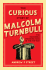 Curious Story of Malcolm Turnbull, the Incredible Shrinking Man in the Top Hat Cover Image
