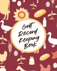 Goat Record Keeping Book: Farm Management Log Book 4-H and FFA Projects Beef Calving Book Breeder Owner Goat Index Business Accountability Raisi Cover Image