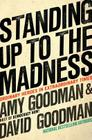 Standing Up to the Madness: Ordinary Heroes in Extraordinary Times Cover Image