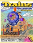 Trains Coloring Book Mosaic Color By Number Locomotives on the Railroads and Railways: Steam Engines and Electric Train Art For Stress Relief and Rela Cover Image