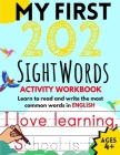My First 202 Sight Words Activity Workbook: Top 202 English Sight Words for Kids Learning to Read and Write Learn to Read and Write the Most Common Wo Cover Image