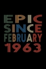 Epic Since February 1963: Birthday Gift for 57 Year Old Men and Women Cover Image