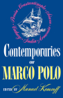 Contemporaries of Marco Polo: Consisting of the Travel Records to the Eastern Parts of The World of William Rubruck [1253-1255]; The Journey of John of Pian De Carpini [1245-1247]; The Journal of Friar Odoric [1318-1330] & The Oriental Travels of Rabbi Benjamin of Tudel Cover Image