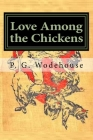 Love Among the Chickens: Classics Cover Image