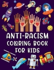 Anti-Racism Coloring Book for Kids: Inspirational Quotes To Promote Equality, Inclusion, Diversity and Love for Children Cover Image