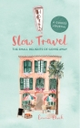 Slow Travel Journal: The Small Delights of Going Away Cover Image