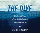 The Dive: The Untold Story of the World's Deepest Submarine Rescue Cover Image