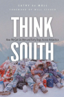 Think South: How We Got Six Men and Forty Dogs Across Antarctica Cover Image