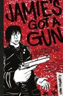 Jamie's Got a Gun: A Graphic Novel Cover Image