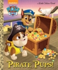 Pirate Pups! (Paw Patrol) (Little Golden Book) Cover Image