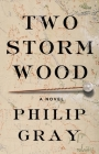 Two Storm Wood: A Novel Cover Image