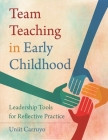 Team Teaching in Early Childhood: Leadership Tools for Reflective Practice Cover Image
