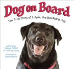 Dog on Board: The True Story of Eclipse, the Bus-Riding Dog Cover Image